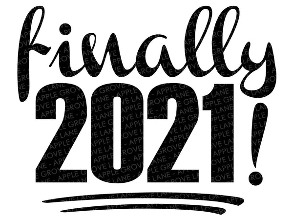 Finally 2021 Svg - Class of 2021 Svg - Graduation Svg - Funny Svg - Humor Svg - Covid Svg - Corona Virus Svg - Svg Eps Png Dxf