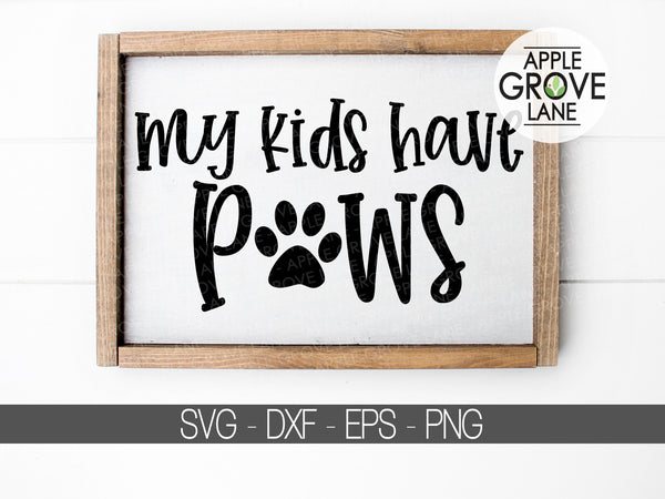 My Kids Have Paws Svg - Dog Mom Svg - Dog Svg - Fur Baby Svg - Dog Lover Svg - Paw Print Svg - Pet Svg - Fur Mom Svg - Svg Eps Dxf Png