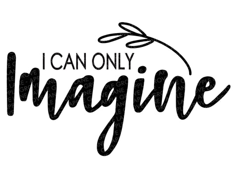 Imagine Svg - Faith Svg - Christian Svg - Only Imagine Svg - Religious Svg - Heaven Svg - Svg Eps Png Dxf