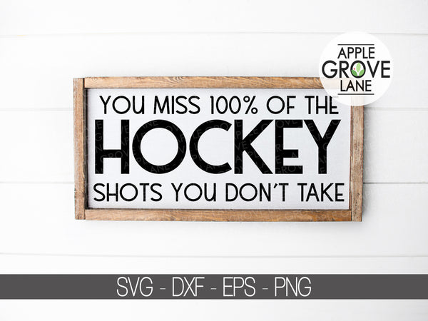 You Miss 100 Svg - Shots You Don't Take SVG - Hockey Svg - Sports Svg - You Miss 100% SVG - Hockey Clip Art - Hockey Shots - Svg Eps Dxf Png