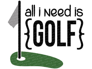 All I Need Is Golf Svg - Golf Svg - Golf Tee Svg - Golf Green Svg - Golfer Svg - Golf Clip Art - Golfing Svg - Svg Eps Dxf Png