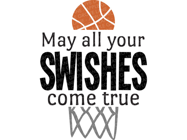 Swishes Come True Svg - Swish Svg - Basketball Svg - Basketball Hoop Svg - Sports Svg - All Your Swishes Svg - Svg Eps Dxf Png