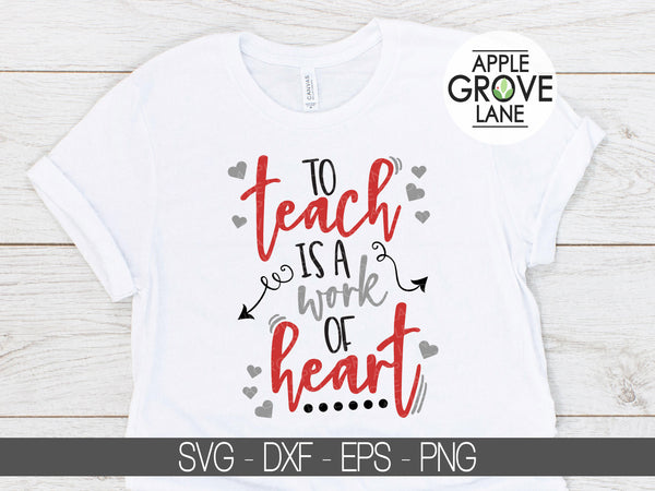 To Teach is a Work of Heart Svg - Teacher Valentine Svg - Teacher Appreciation Svg - Teacher Svg - Teacher Thank You Svg - Svg Eps Png Dxf