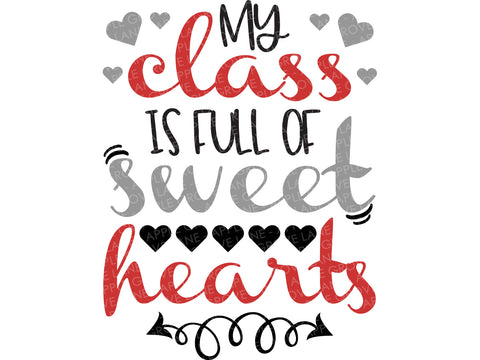 Teacher Class SVG - Teacher Valentine Svg - Teacher Svg - Valentine Svg - Valentine's Day Svg - School Svg - Sweethearts Svg Eps Png Dxf