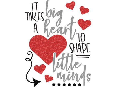 Takes A Big Heart SVG - To Shape Little Minds Svg - Teacher Svg - Teacher Valentine Svg - Teacher Appreciation Svg - Svg Eps Dxf Png