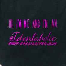Load image into Gallery viewer, Callie Identaholic: Hi I'm Me Hella Sexy T-Shirt - callielives