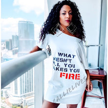 Load image into Gallery viewer, Miz FIRE: What Doesn't Kill You Makes T-Shirt Dress