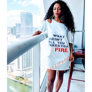 Miz FIRE: What Doesn't Kill You Makes T-Shirt Dress, Dresses, CallieLives