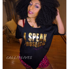 Load image into Gallery viewer, Callie Cuts: I Speak Prosecco Signature T-shirt, Tops, CallieLives