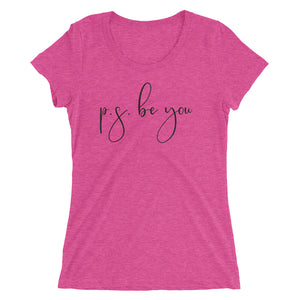 P.S. Be You T-Shirt