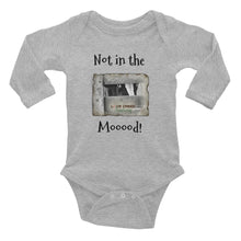 Load image into Gallery viewer, Infant Long Sleeve Bodysuit - Not in the Mooood - Stu