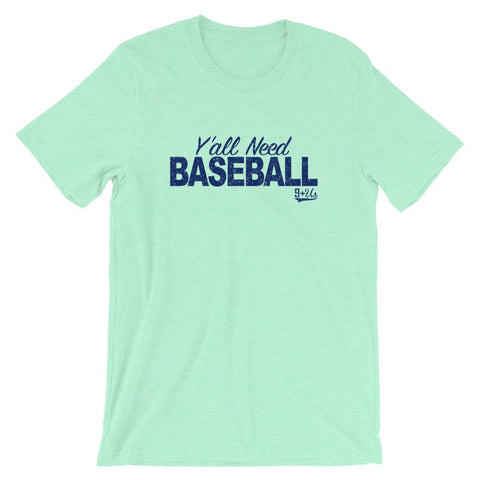 Y'all Need Baseball T-shirt
