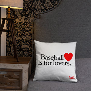 Baseball is for Lovers Pillow - Home