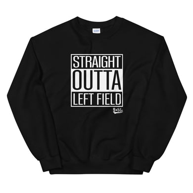 Straight Outta Left Field Sweatshirt - Black