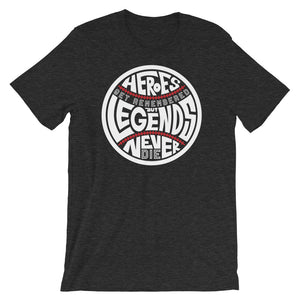 Heroes Get Remembered - Dark Grey Heather