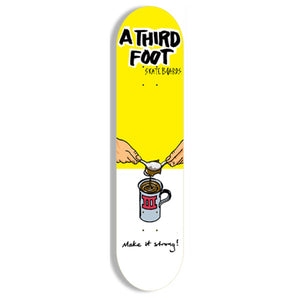 A Third Foot Make It Strong yellow deck