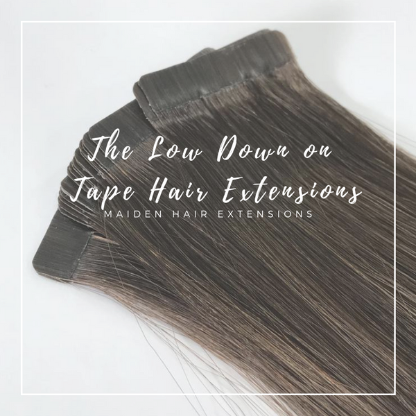 The Low Down on Tape Hair Extensions