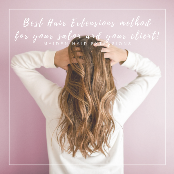 Best Hair Extensions method for your salon and your client!