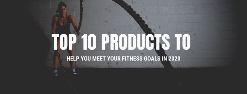 Top 10 Products to Help You Meet Your Fitness Goals in 2020 | Prosportsae.com