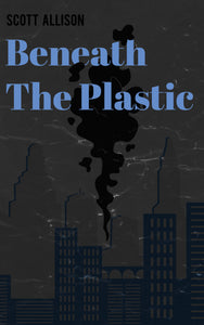 Beneath the Plastic