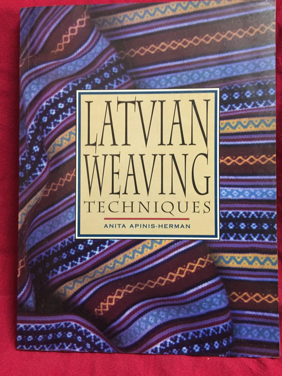 Latvian weaving techniques, Anita Apinas-Herman, 1994, Kangaroo Press, Kenthurst, NSW.