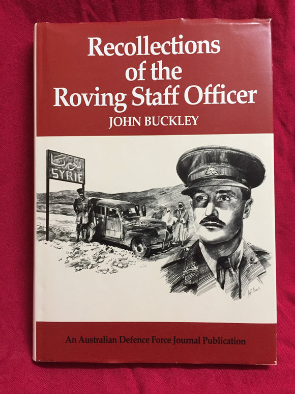 Recollections of the roving staff officer, John Buckley, 1993, Australian Defence Force Journal, Department of Defence, Canberra.