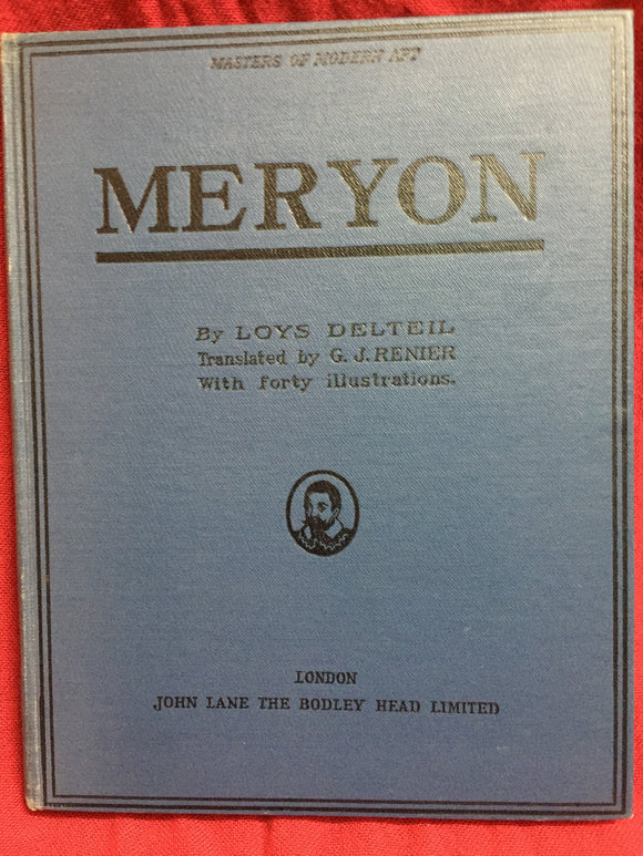 Masters of modern art: Meryon, Loys Delteil, 1928, John Lane/ The Bodley Head Limited, London.
