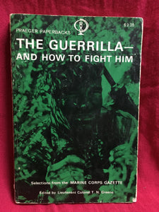 The guerrilla and how to fight him: selections from the Marine Corps Gazette, T.N. Greene (ed.), 1962, Frederick A. Praeger, New York.