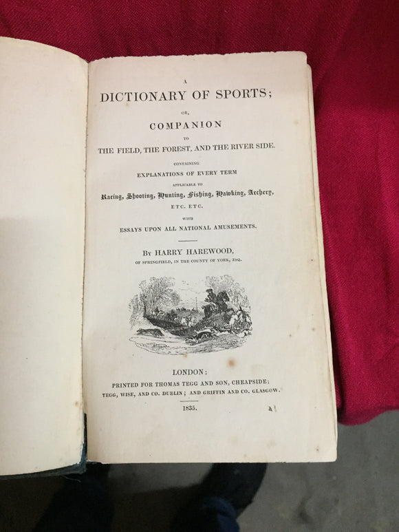 Dictionary of sports; or, Companion to the field, the forest or the riverside, Harry Harewood, 1835, Thomas Tegg and Sons, London,