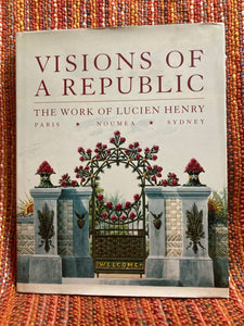 Visions of a republic: The work of Lucien Henry, Paris, Noumea, Sydney, Ann Stephen, 2001, Powerhouse Publishing, Sydney.