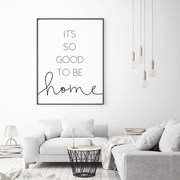 It's So Good To Be Home Print