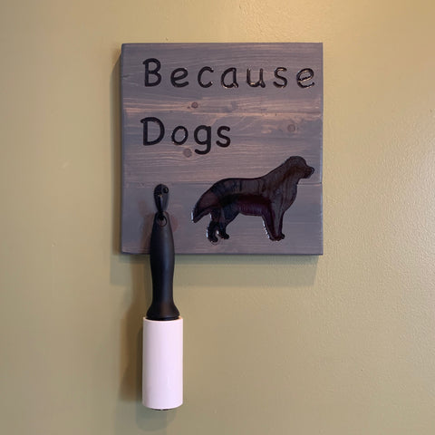 Because Dogs Bernese Mt. Dog Lint Roller Sign