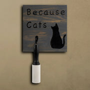 Because Cats Lint Roller Sign