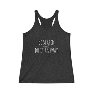 Be Scared and Do it anyways Women's Tri-Blend Racerback Tank - Mermaids and Minis