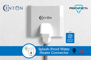 CENTON Water Heater Connector | with Line Fault Indicator