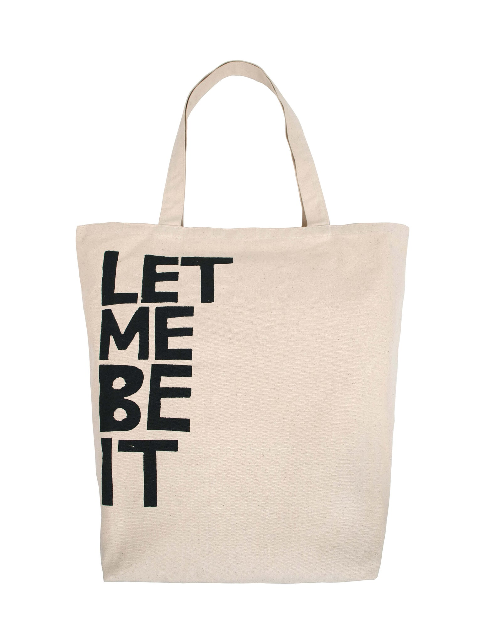 Let Me Be It Tote