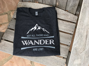 """Not All Those Who Wander Are Lost"" Graphic T-Shirt"