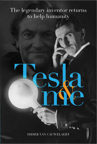 Tesla & me --The legendary inventor returns to help humanity - paperback, 250 pages