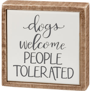 Dogs Welcome People Tolerated Block Sign