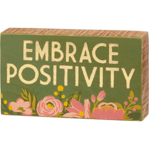 Embrace Positivity Block Sign
