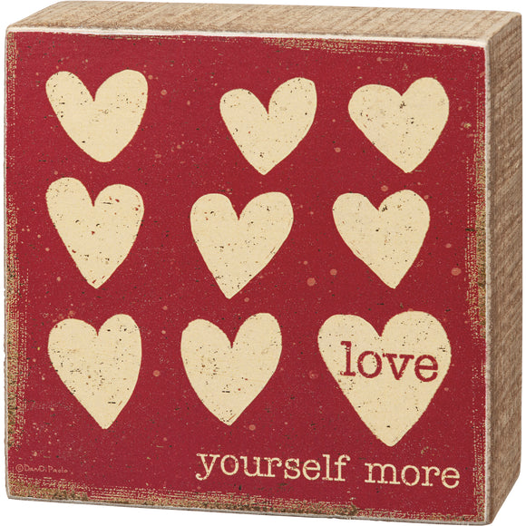 Love Yourself More Box Sign
