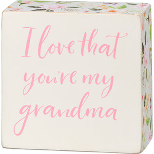 I Love That You're My Grandma Box Sign