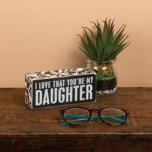 My Daughter Box Sign