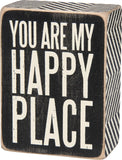 You Are My Happy Place Box Sign