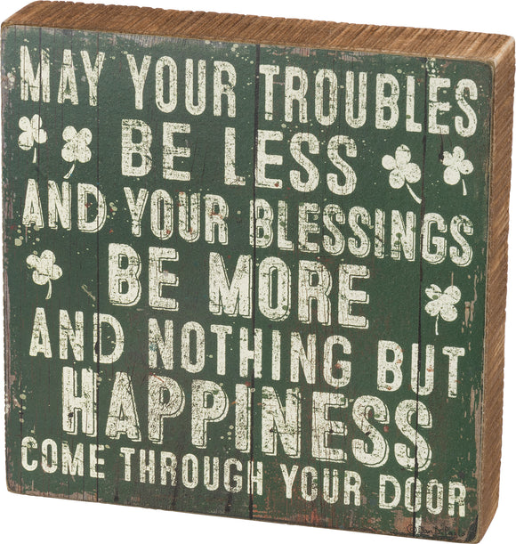 Troubles Be Less Your Blessings Be More Box Sign