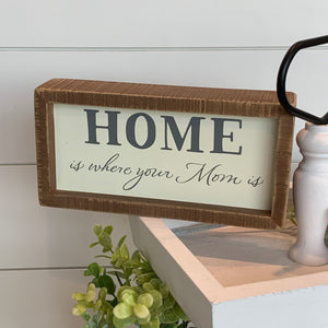 Home is Where Your Mom Is Block Sign