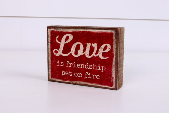 Love is Friendship Set on Fire Shelf Sitter