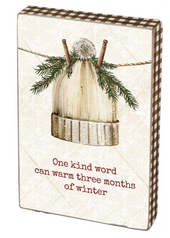 One Kind Word Can Warm Winter Block Sign