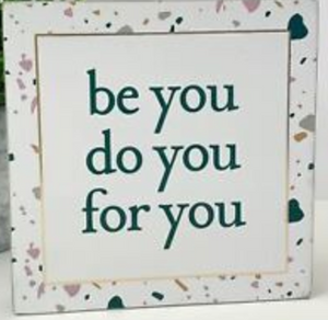 Be You Do You For You Block Sign