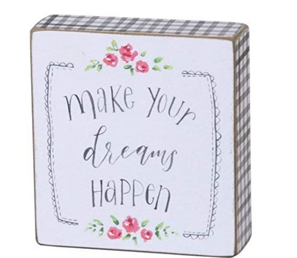 Make Your Dreams Happen Block Sign